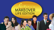 Extreme Makeover - Life Edition