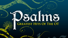 Psalms - Greatest Hits of the OT