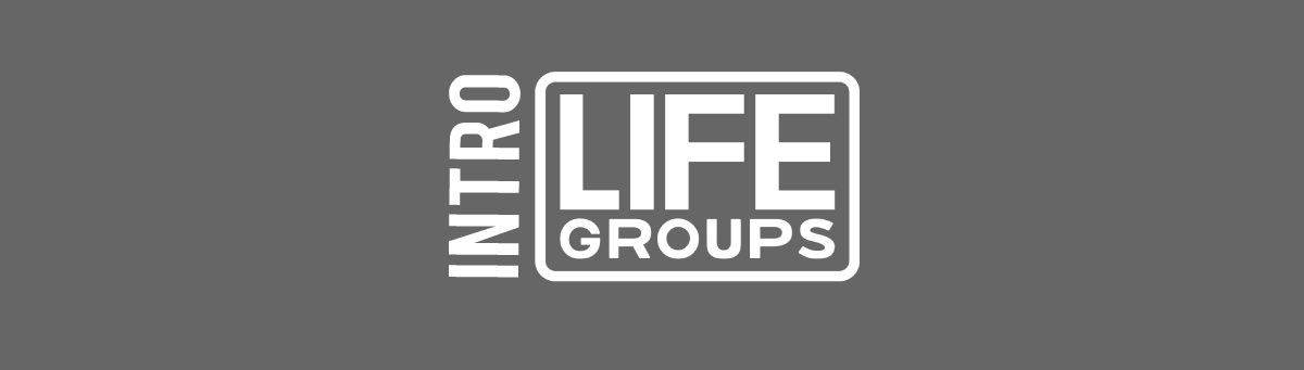 Intro Life Group
